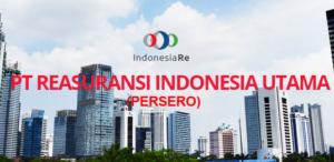 Lowongan PT Reasuransi Indonesia Utama