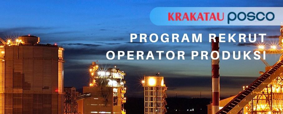 Lowongan Kerja Operator Produksi PT Krakatau Posco Cilegon