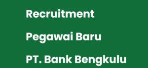 Rekrutmen Bank Bengkulu